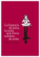 La historia de Julia La niña que tenía sombra de niño