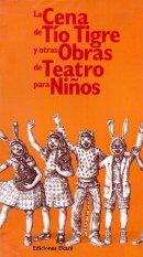 La cena de Tío Tigre y otras obras de teatro para niños
