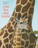 Cómo dicen mamá las jirafas