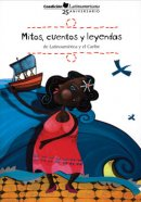 Mitos, cuentos y leyendas de América Latina y el Caribe
