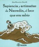 Sapiencias y artimañas de Nasredín, el loco que era sabio