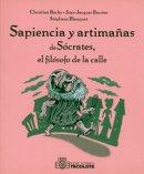 Sapiencias y artimañas de Sócrates el filósofo de la calle